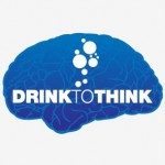 Drink to think